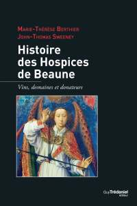 Histoire des Hospices de Beaune - Guy Trédaniel Editeur